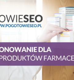 SEO i pozycjonowanie dla aptek, firm i produktów farmaceutycznych
