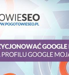 SEO google moja firma - pozycjonowanie profilu google maps