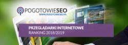 Przeglądarki internetowe - szybkość i popularność - ranking 2018/2019