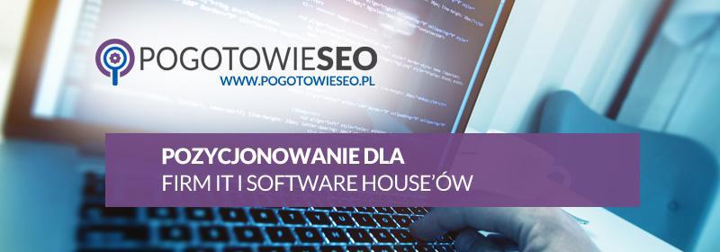 Pozycjonowanie dla firm IT i Software Houseów