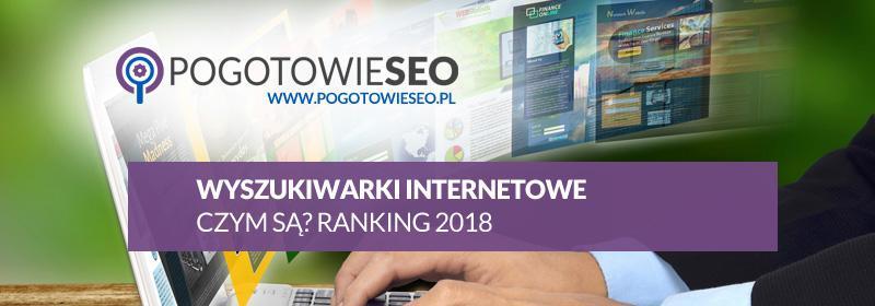 Wyszukiwarki internetowe co to jest? Ranking wyszukiwarek 2018/2019