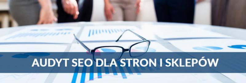 Skuteczny audyt SEO dla stron i sklepów internetowych