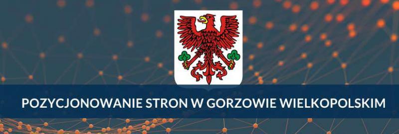 Pozycjonowanie stron i sklepów internetowych Gorzów Wielkopolski