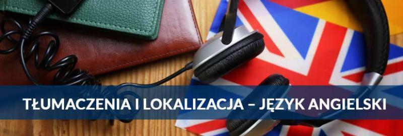 Tłumaczenia i lokalizacja – język angielski